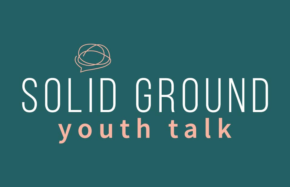 Solid Ground - Youth Talk